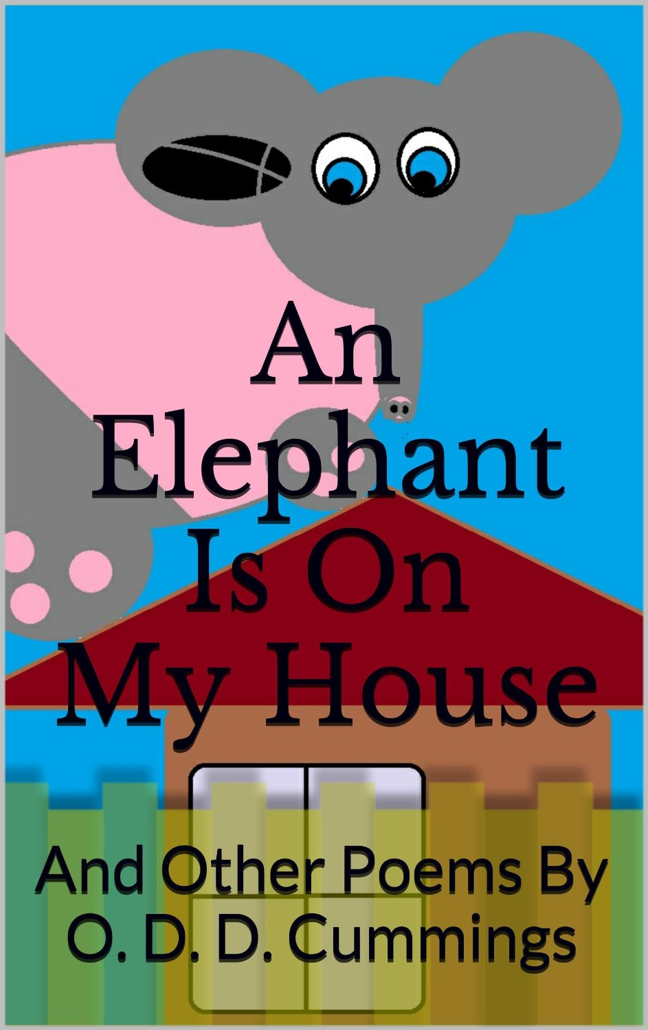 An Elephant Is On My House: And Other Poems By O. D. D. Cummings, Poems for kids By O. D. D. Cummings, Three Tigers And A Hot Air Balloon poem, best poems for kids: Three Tigers And A Hot Air Balloon poem, funny poems for kids, poetry books for kids, collection of poems for kids, poems for kids by O.D.D. Cummings, Three Tigers And A Hot Air Balloon poem by cummings